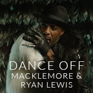 Dance Off by Macklemore & Ryan Lewis